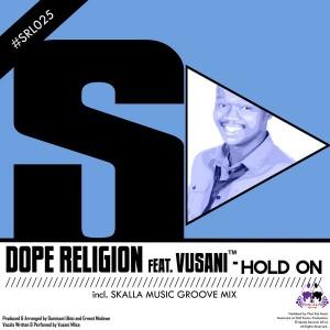 Dope Religion feat. Vusani - Hold On [Skalla Records]