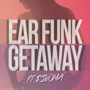 Ear Funk feat. Ijeoma - Getaway [Faderz Records]