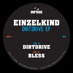 Einzelkind - Dirtdrive EP [Infuse]