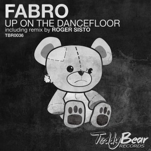 Fabro - Up On the Dancefloor [TeddyBear]
