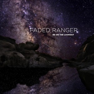 Faded Ranger - Be On The Lookout [hfn music]