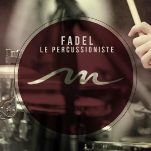 Fadel - Le Percussioniste [Mile End Records]