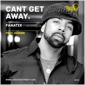 Fanatix - Can't Get Away [Groove Odyssey]