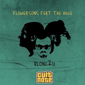 Flowersons feat. The Huge - Blong2u [Cult Note]