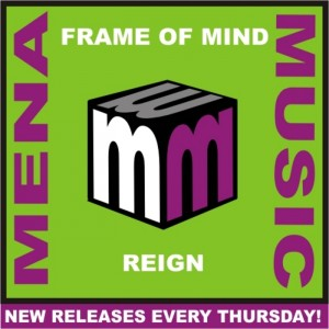 Frame of Mind - Reign [Mena Music]