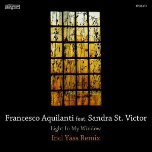 Francesco Aquilanti feat. Sandra St. Victor - Light In My Window [incl. Yass Remix] [King Street Sounds]
