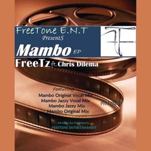 FreeTz feat. Chris Dilema  - Mambo EP [Freetone Entertainment]