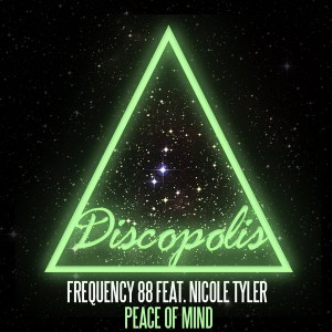 Frequency 88 Feat. Nicole Tyler - Peace Of Mind [Discopolis Recordings]