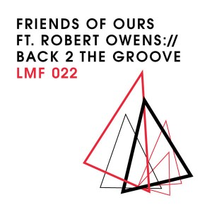 Friends Of Ours - Back 2 The Groove [Light my Fire]
