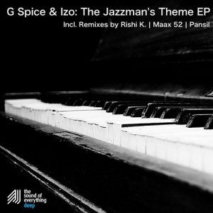 G Spice & Izo - The Jazzman's Theme EP [The Sound Of Everything Deep]