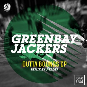 Greenbay Jackers - Outta Bounds EP [DOIN WORK Records]