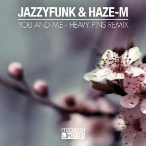 Haze-M & Jazzyfunk - You and Me (Heavy Pins Remix) [Frequenza Limited]
