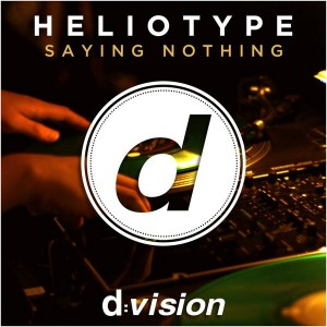 Heliotype - Saying Nothing [D Vision]