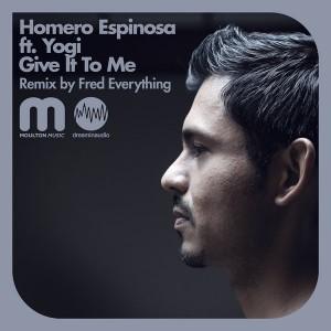 Homero Espinosa feat. Yogi (Random Soul) - Give It To Me [Moulton Music]