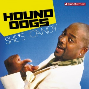 Hound Dogs - She's Candy [Planet]