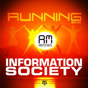 Information Society - Running 2K14 (AM Remixes) [Tommy Boy]