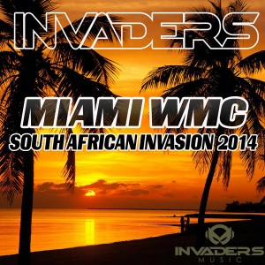 Invaders - Miami WMC South African Invasion 2014 [Invaders Music]