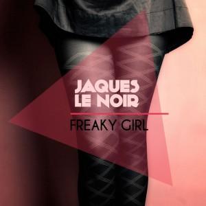 Jaques Le Noir - Freaky Girl [Just Entertainment]