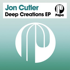 Jon Cutler - Deep Creations EP [Papa Records]