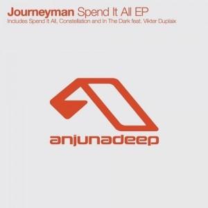 Journeyman - Spend It All EP [Anjunadeep]