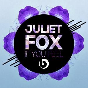 Juliet Fox - If You Feel [Beatdown]