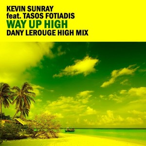 Kevin Sunray - Way Up High (Dany Lerouge High Mix) [Dbeatzion Records]