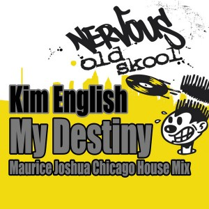 Kim English - My Destiny - Maurice Joshua Chicago House Mix [Nervous Old Skool]