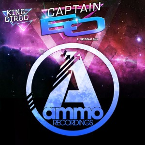 King Ciroc - Captain EO [Ammo Recordings]