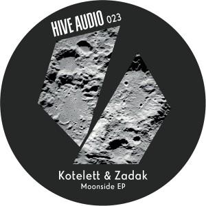 Kotelett & Zadak - Moonside EP [Hive Audio]
