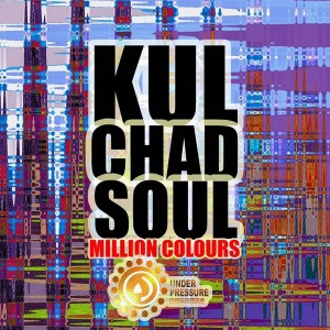 Kul Chad Soul - Million Colors [Under Pressure]