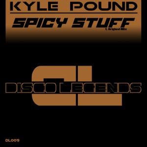 Kyle Pound - Spicy Stuff [Disco Legends]