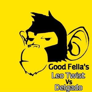 Leo Twist Vs Delgado - Good Fella's [Monkey Junk]