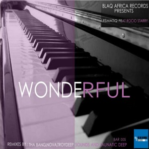 Lesmatiq Feat. Rocio Starry - Wonderful [Blaq Africa Records]