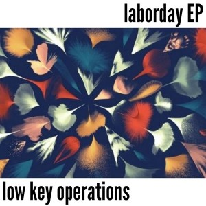 Low Key Operations - Laborday EP [Buxton Records]