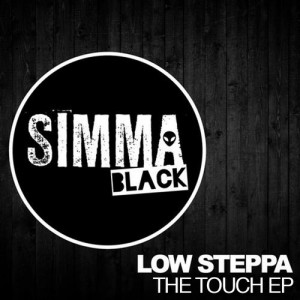 Low Steppa - The Touch EP [SIMMA BLACK]