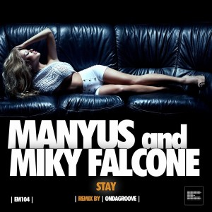 Manyus & Miky Falcone - Stay [Epoque Music]