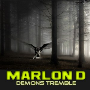 Marlon D - Demons Tremble [Underground Collective]