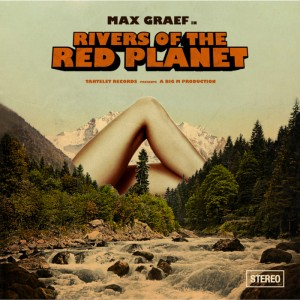 Max Graef - Rivers Of The Red Planet [Tartelet Germany]