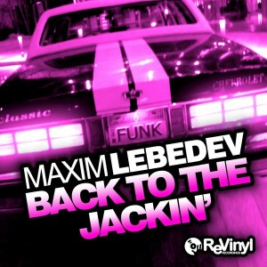 Maxim Lebedev - Back To The Jackin' [ReVinyl]