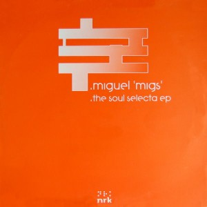Miguel Migs - The Soul Selecta EP [NRK Sound Division]