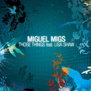 Miguel Migs feat. Lisa Shaw - Those Things EP [Salted Music]