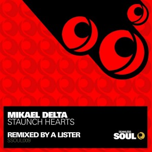 Mikael Delta - Staunch Hearts [Seamless Soul]