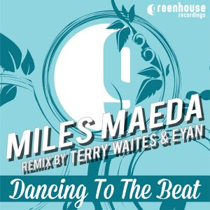 Miles Maeda - Dancin To The Beat [Greenhouse Recordings]