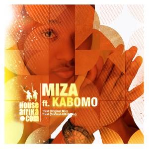 Miza feat. Kabomo  - Trust [House Afrika]