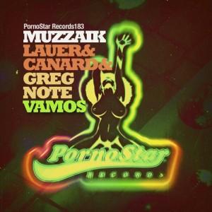 Muzzaik & Lauer & Canard - Vamos [PornoStar Records]