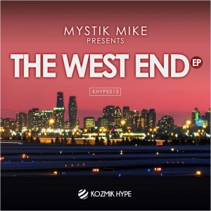 Mystik Mike - The West End EP [Kozmik Hype Recordings]