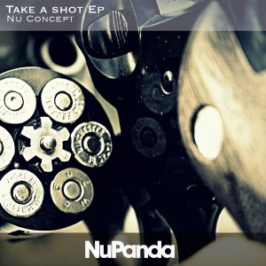 NU Concept - Take a shot EP [NuPanda Records]