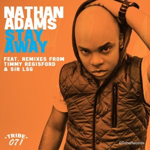 Nathan Adams  - Stay Away (Remixes) [Tribe Records]