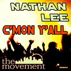Nathan Lee - C'Mon Y'all [The Movement]