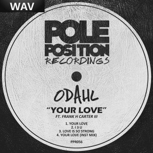ODahl - Your Love [Pole Position Recordings]
